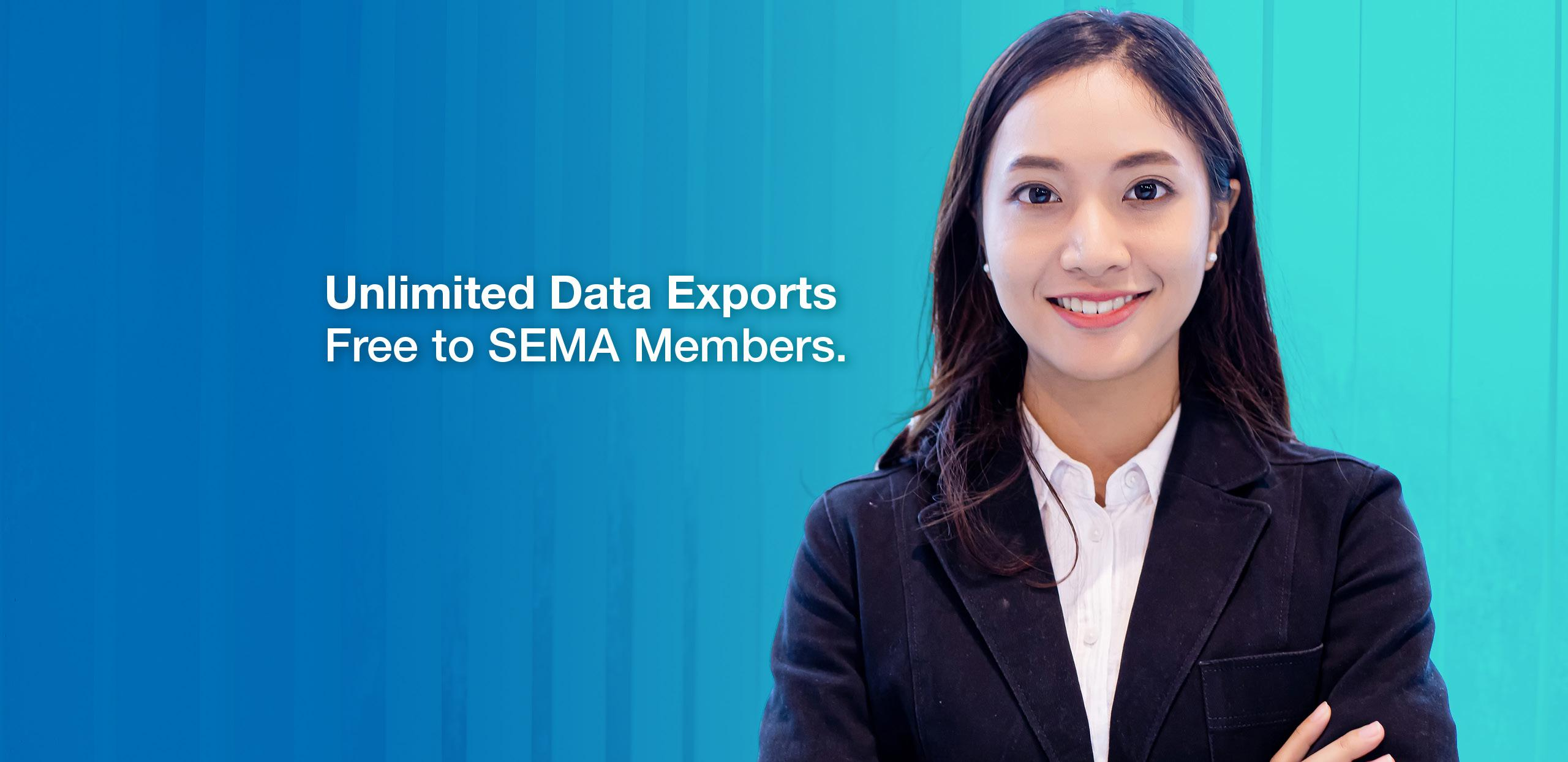 SEMA DATA Unlimited Data Exports to SEMA Members